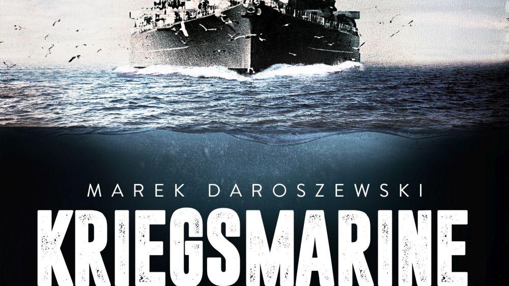 "Polecamy książkę ""Kriegsmarine 1935-1945"""