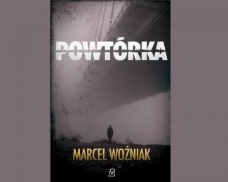 Polecamy książkę - Marcel Woźniak - POWTÓRKA